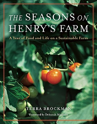 Image for Seasons on Henry's Farm: A Year of Food and Life on a Sustainable Farm