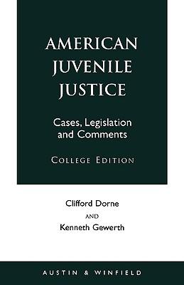 American Juvenile Justice, Dorne, Clifford, Gewerth, Kenneth