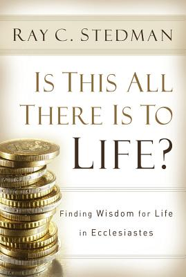 Image for Is This All There is to Life: Answers from Ecclesiastes