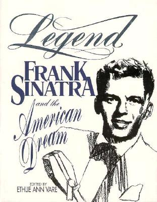 Image for Legend: Frank Sinatra and the American Dream