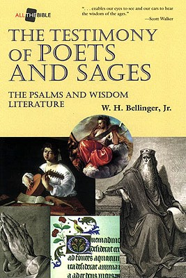 Image for The Testimony of Poets and Sages: The Psalms and Wisdom Literature (All the Bible)