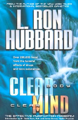 Clear Body, Clear Mind: The Effective Purification Program, Hubbard, L. Ron