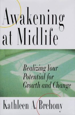 Image for AWAKENING AT MIDLIFE REALIZING YOUR POTENTIAL FOR GROWTH AND CHANGE
