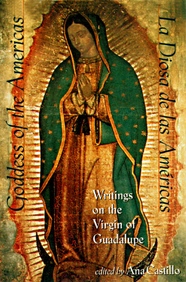 Image for Goddess of the Americas / La Diosa de Las Americas: Writings on the Virgin of Guadalupe