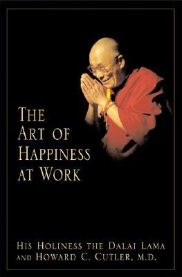 ART OF HAPPINESS AT WORK, DALAI LAMA
