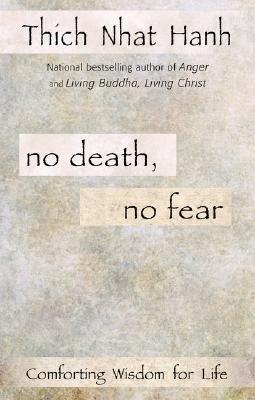 No Death, No Fear, Thich Nhat Hanh