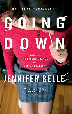 Going Down, a Novel, Belle, Jennifer