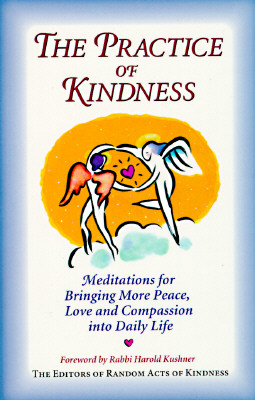 Image for The Practice of Kindness: Meditations for Bringing More Peace, Love, and Compassion into Daily Life