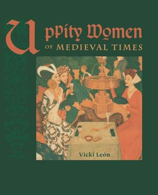 Image for Uppity Women of Medieval Times