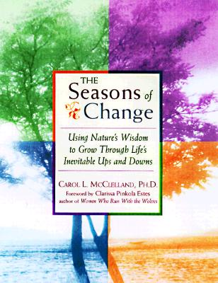 Image for Seasons of Change : Using Nature's Wisdom to Grow Through Life's Inevitable Ups and Downs