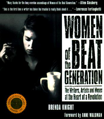 "Image for ""Women of the Beat Generation: The Writers, Artists and Muses at the Heart of a Revolution"""