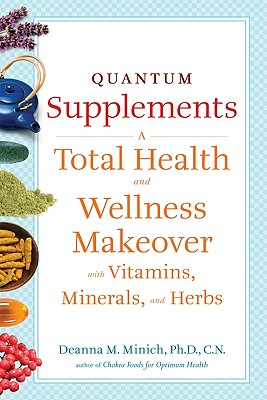 Image for Quantum Supplements: A Total Health and Wellness Makeover with Vitamins, Minerals, and Herbs (Conari Wellness)