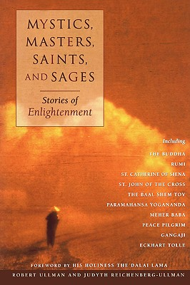 Mystics, Masters, Saints, and Sages: Stories of Enlightenment, Ullman, Robert; Reichenberg-Ullman, Judyth