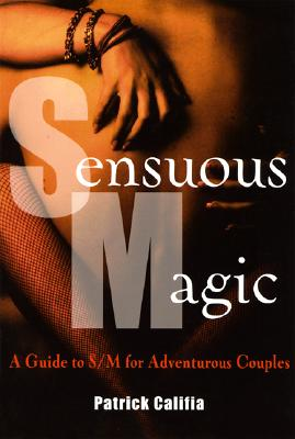 Image for Sensuous Magic 2 Ed: A Guide to S/M for Adventurous Couples