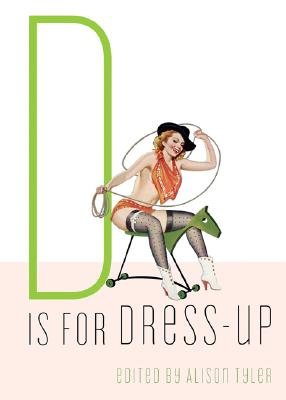 D Is for Dress-Up (Erotic Alphabet)