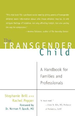 Image for The Transgender Child: A Handbook for Families and Professionals