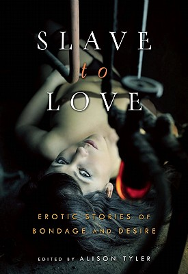 Image for Slave to Love: Erotic Stories of Bondage and Desire