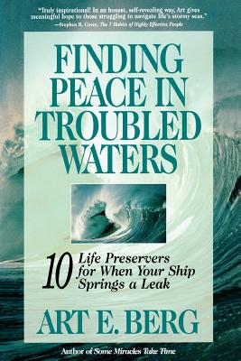 Image for Finding Peace in Troubled Waters: 10 Life Preservers for When Your Ship Springs a Leak