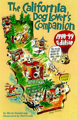 The DEL-California Dog Lover's Companion 3 Ed: The Inside Scoop on Where to Take Your Dog, Goodavage, Maria