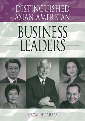 Image for Distinguished Asian American Business Leaders (Distinguished Asian Americans Series)