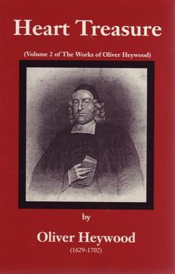 Heart Treasure (Works of Oliver Heywood), Oliver Heywood
