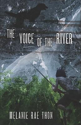 The Voice of the River: A Novel, Melanie Rae Thon