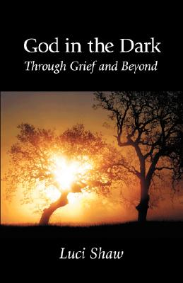 Image for God in the Dark: Through Grief and Beyond, Fourth Edition