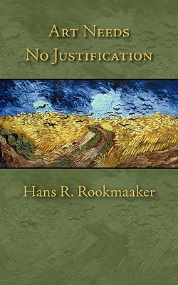 Art Needs No Justification, Hans R Rookmaaker