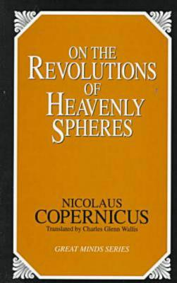 On the Revolutions of Heavenly Spheres (Great Minds), Copernicus, Nicolaus