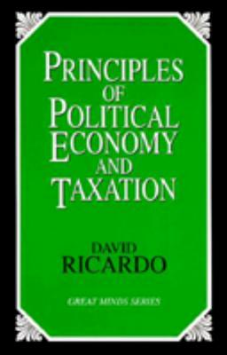 Principles of Political Economy and Taxation (Great Minds), Ricardo, David