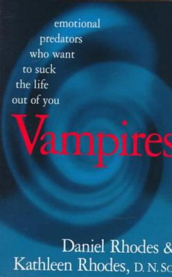 Image for Vampires : Emotional Predators Who Want to Suck the Life Out of You