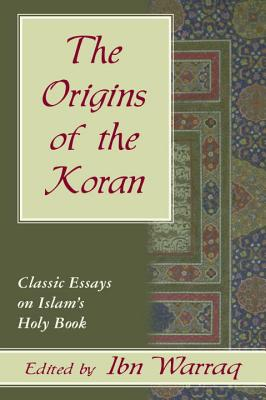 Image for Origins of the Koran: Classic Essays on Islam's Holy Book