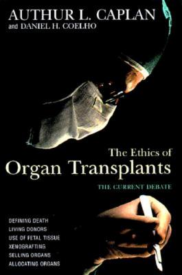 Image for The Ethics of Organ Transplants (Contemporary Issues)
