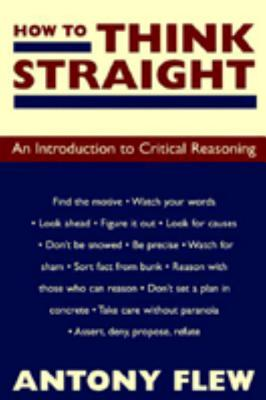 Image for How to Think Straight: An Introduction to Critical Reasoning