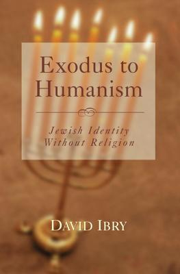 Exodus to Humanism, David Ibry