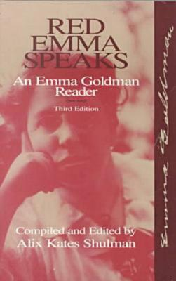 Red Emma Speaks: An Emma Goldman Reader, Goldman, Emma