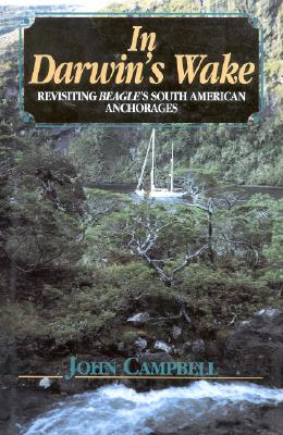 Image for In Darwin's Wake: Revisiting Beagle's South American Anchorages