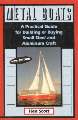 Image for METAL BOATS : A Practical Guide for Building Od Buying Small Steel and Aluminum Craft : New Edition