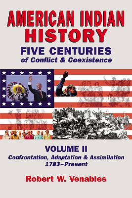 Image for American Indian History: Five Centuries of Conflict & Coexistence, Vol. 2