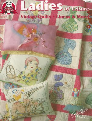 Image for Ladies of Leisure: Vintage Quilts, Linens & More