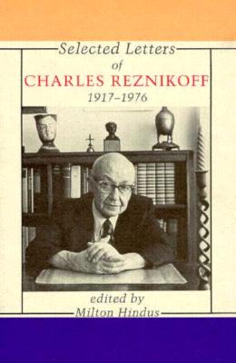 Selected Letters of Charles Reznikoff, 1917-1976, Reznikoff, Charles;Hindus, Milton;Reznikoff, Charles