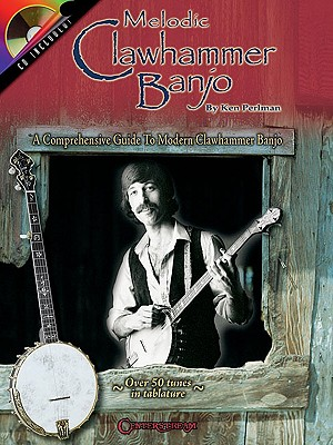 Image for Melodic Clawhammer Banjo: A Comprehensive Guide to Modern Clawhammer Banjo