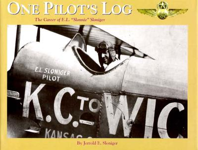 "Image for One Pilot's Log: The Career of E. L. ""Slonnie"" Sloniger"