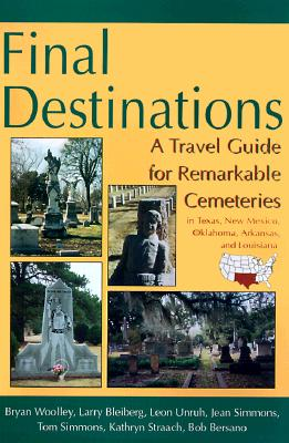 Image for Final Destinations A Travel Guide for Remarkable Cemeteries