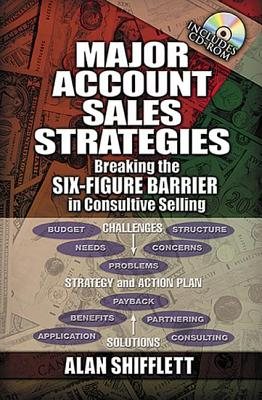 Major Account Sales Strategies: Breaking the Six Figure Barrier in Consultive Selling, Shifflett, Alan L.