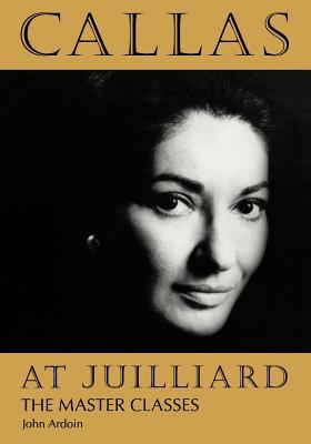 Image for Callas at Juilliard: The Master Classes (Ideologies of Desire)