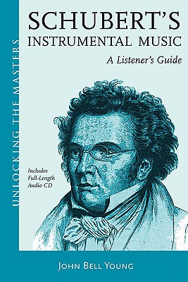 Image for Schubert's Instrumental Music - A Listener's Guide: Unlocking the Masters Series, No. 19