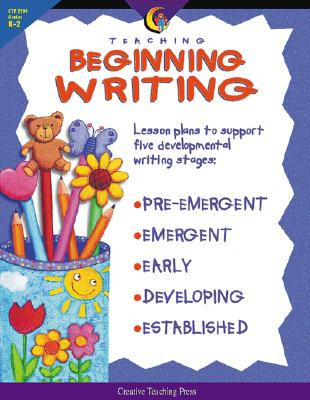 Image for Teaching Beginning Writing: Lesson Plans to Support Five Developmental Writing Stages