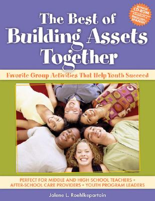 Image for The Best of Building Assets Together: Favorite Group Activities That Help Youth Succeed