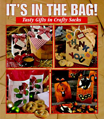 Image for It's in the Bag!: Tasty Gifts in Crafty Sacks (Memories in the Making)